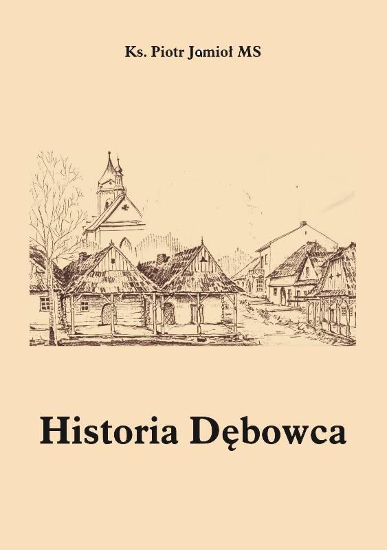 Ks. Piotr Jamioł MS Historia Dębowca