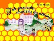 Zofia Macek - Jak pszczoły chodziły do szkoły